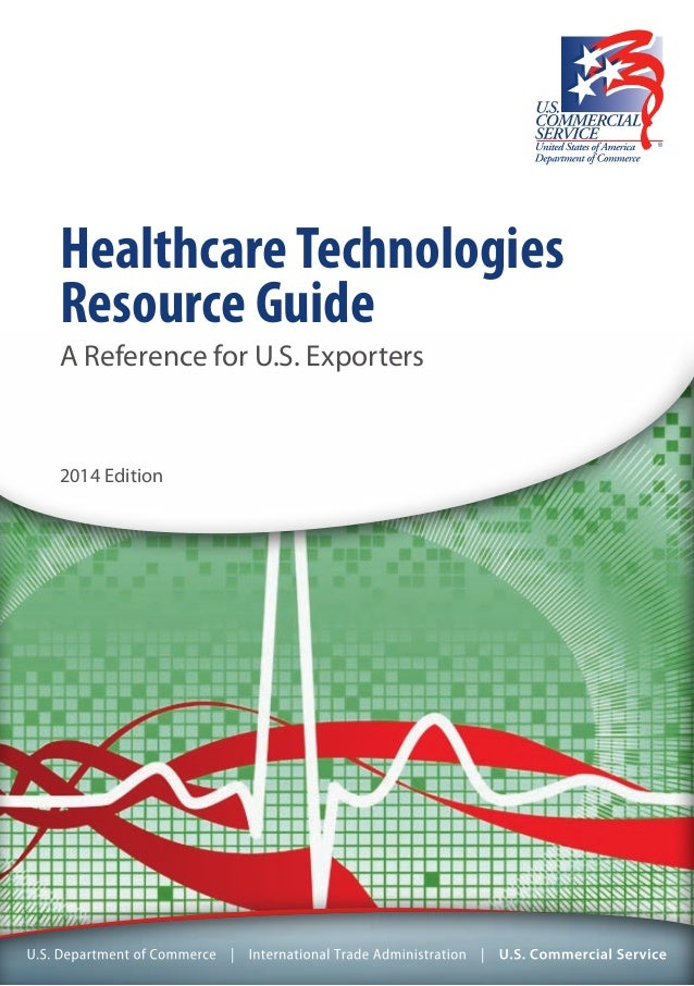 HealthcareTechnologies Resource Guide A Reference for U.S. Exporters 2014 Edition