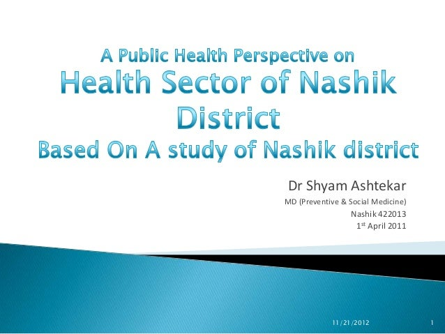 Dr Shyam AshtekarMD (Preventive & Social Medicine)                  Nashik 422013                   1st April 2011        ...