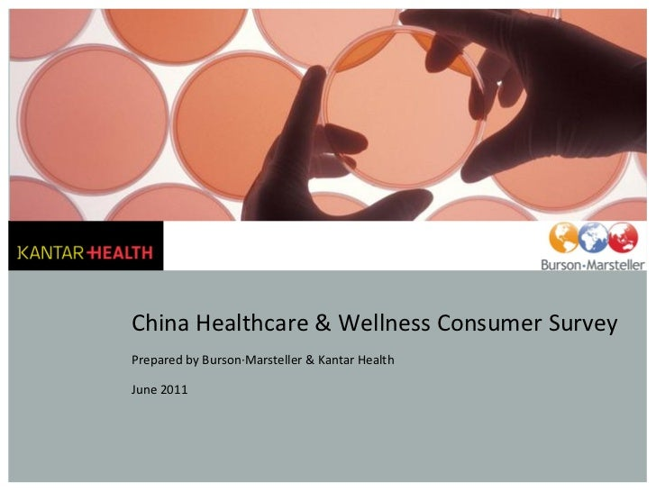 China Healthcare & Wellness Consumer SurveyPrepared by Burson·Marsteller & Kantar HealthJune 2011