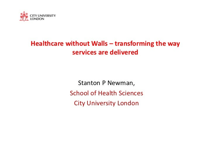 Healthcare	  without	  Walls	  –	  transforming	  the	  way	                  services	  are	  delivered	                 ...