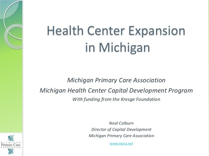 Health Center Expansion        in Michigan         Michigan Primary Care AssociationMichigan Health Center Capital Develop...