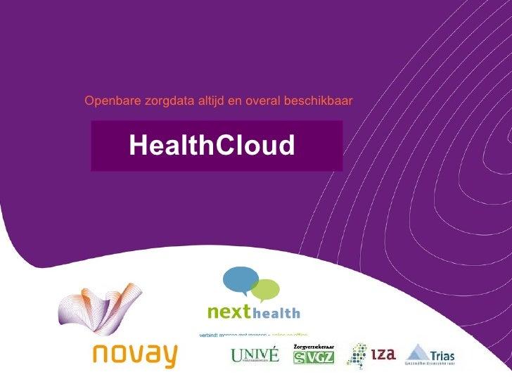 Openbare zorgdata altijd en overal beschikbaar          HealthCloud  Click to edit Master subtitle style