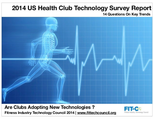 2014 US Health Club Technology Survey Report 14 Questions On Key Trends  Are Clubs Adopting New Technologies ? Fitness Ind...