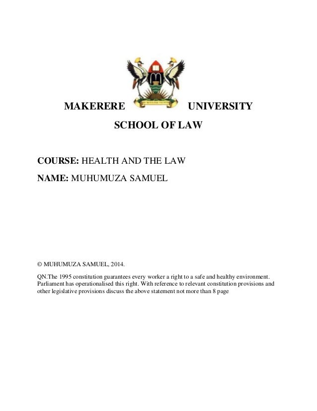 MAKERERE UNIVERSITY SCHOOL OF LAW COURSE: HEALTH AND THE LAW NAME: MUHUMUZA SAMUEL © MUHUMUZA SAMUEL, 2014. QN.The 1995 co...