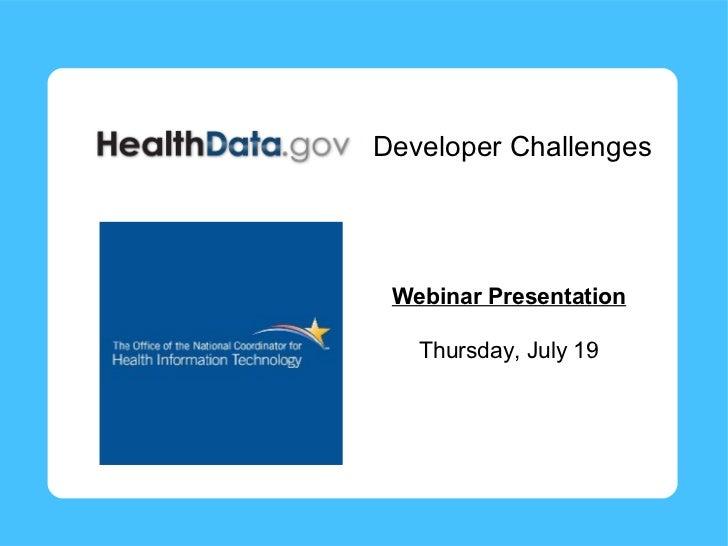 Developer Challenges Webinar Presentation   Thursday, July 19