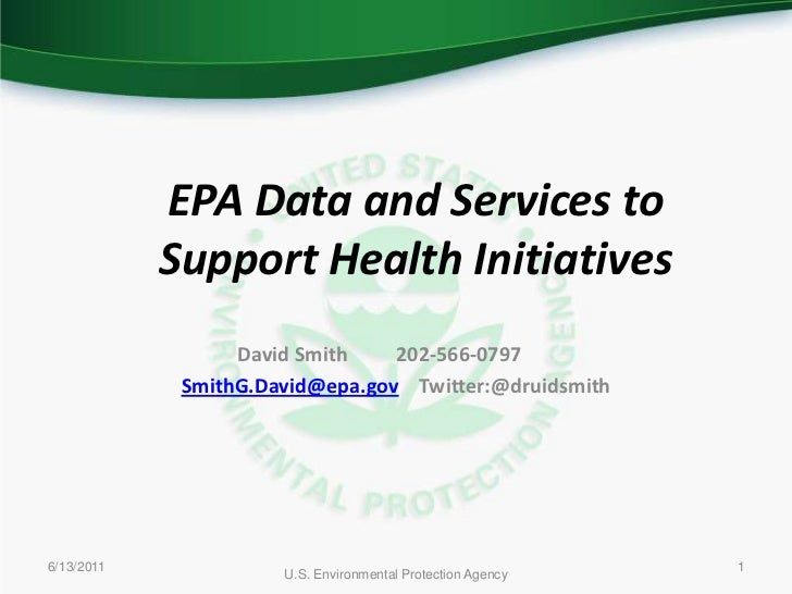 6/9/2011<br />U.S. Environmental Protection Agency<br />1<br />EPA Data and Services to Support Health Initiatives<br />Da...