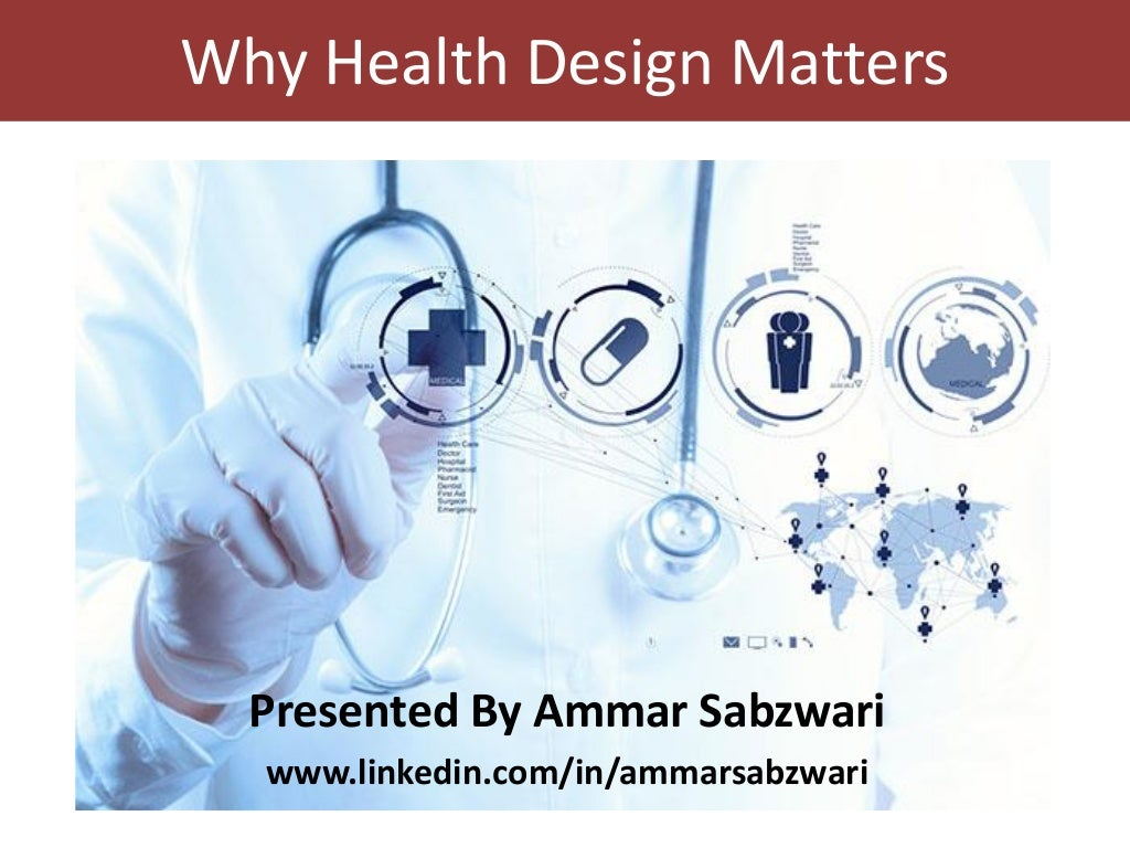 Why Health Design Matters