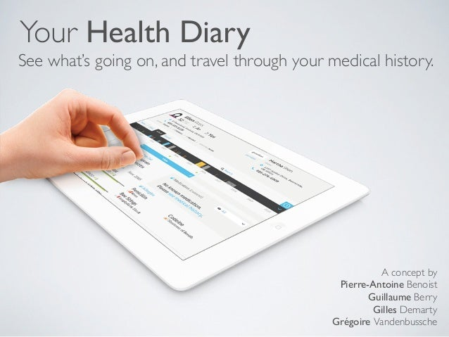 Your Health DiarySee what's going on, and travel through your medical history.                                            ...