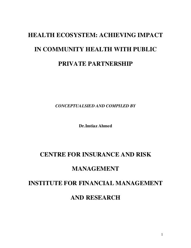 HEALTH ECOSYSTEM: ACHIEVING IMPACT IN COMMUNITY HEALTH WITH PUBLIC       PRIVATE PARTNERSHIP      CONCEPTUALSIED AND COMPI...