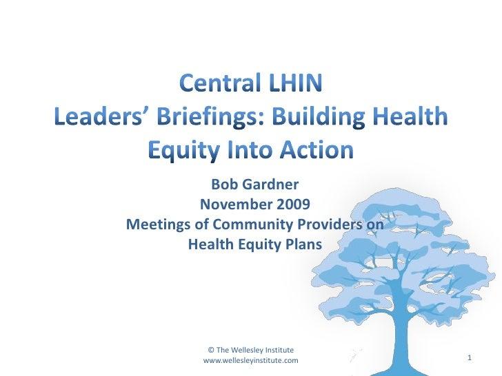 Bob Gardner           November 2009 Meetings of Community Providers on         Health Equity Plans                © The We...