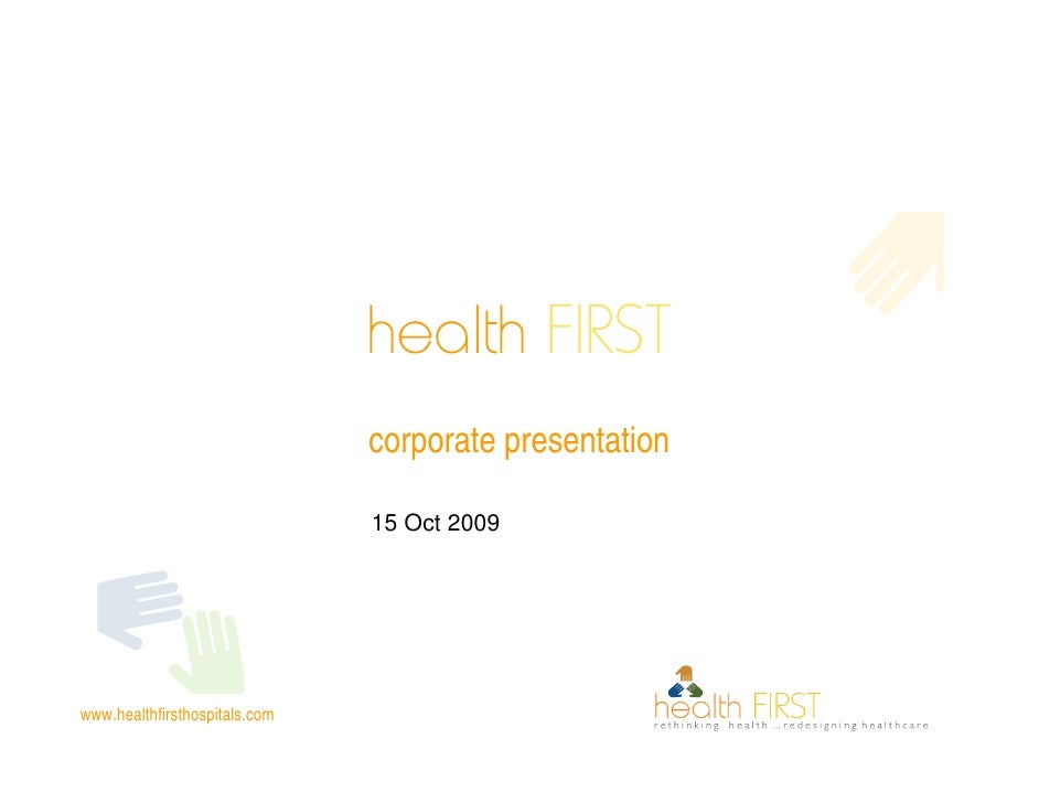 health FIRST                                corporate presentation                                 15 Oct 2009     www.hea...