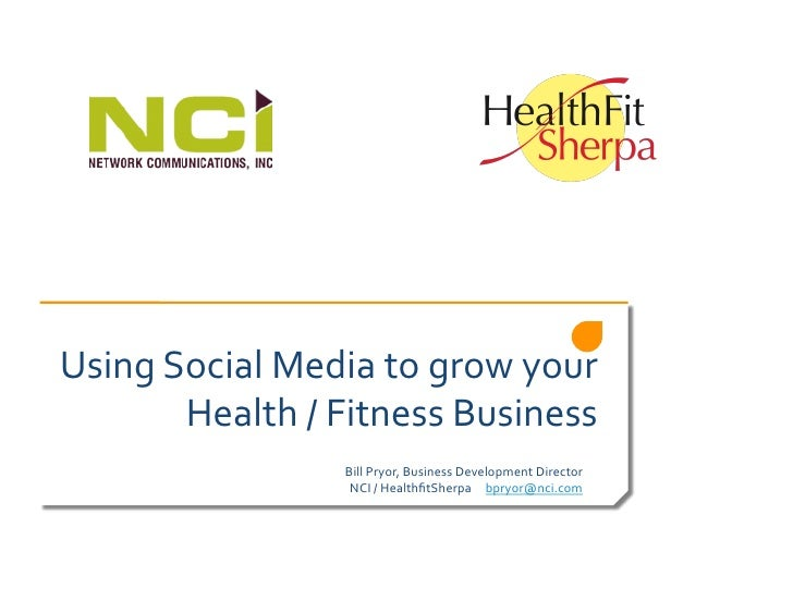 Using	   Social	   Media	   to	   grow	   your	              Health	   /	   Fitness	   Business	                          ...