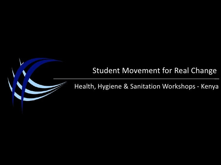 Student Movement for Real Change<br />Health, Hygiene & Sanitation Workshops- Kenya<br />