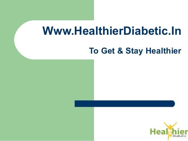 Www.HealthierDiabetic.In To Get & Stay Healthier
