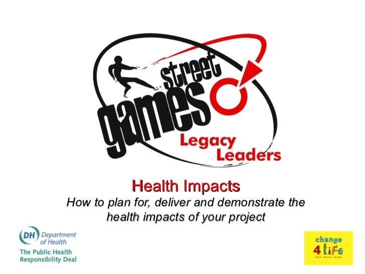 Health ImpactsHow to plan for, deliver and demonstrate the       health impacts of your project