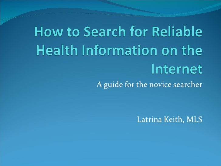 A guide for the novice searcher           Latrina Keith, MLS