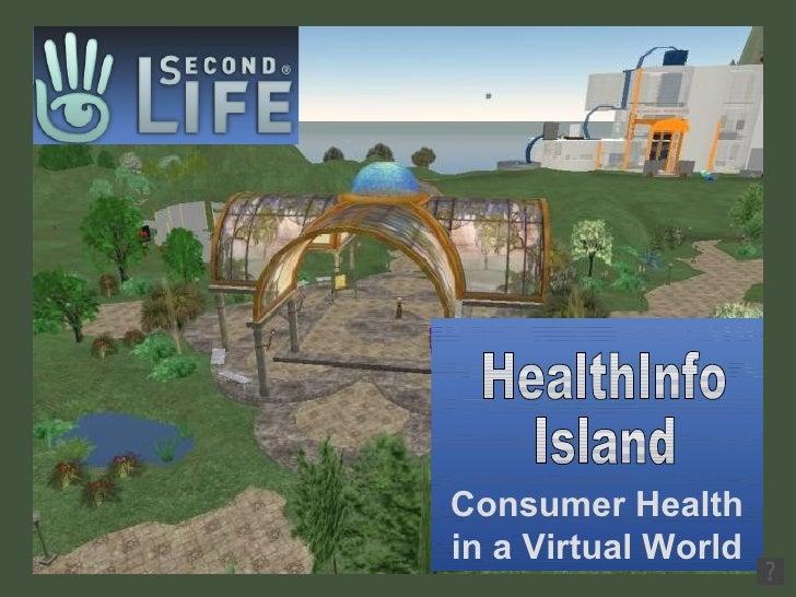 Consumer Health in a Virtual World HealthInfo  Island