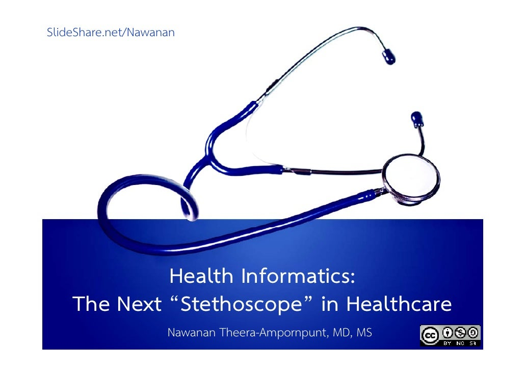 "SlideShare.net/Nawanan             Health f             H lth IInformatics:                           ti    The Next ""Stet..."