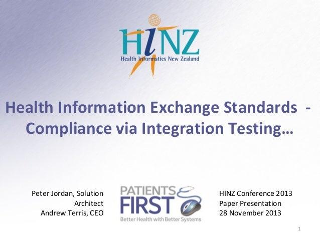 Health Information Exchange Standards Compliance via Integration Testing…  Peter Jordan, Solution Architect Andrew Terris,...