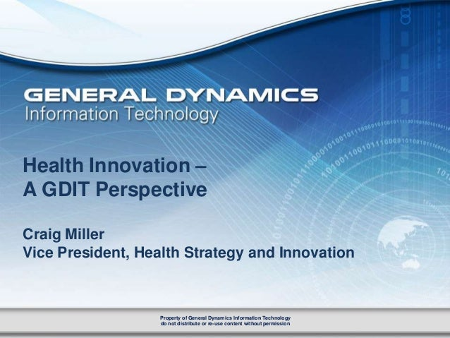 0 Property of General Dynamics Information Technology do not distribute or re-use content without permission Property of G...