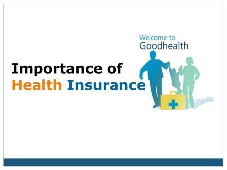 Importance of HealthInsurance<br />
