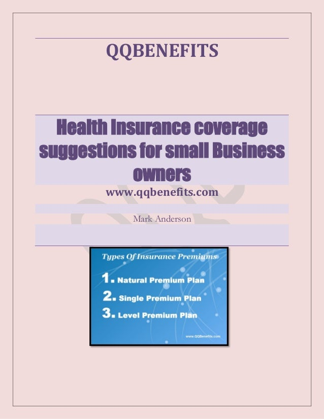 QQBENEFITS  Health Insurance coverage suggestions for small Business owners www.qqbenefits.com Mark Anderson