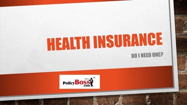 health insurance do i need one. Black Bedroom Furniture Sets. Home Design Ideas
