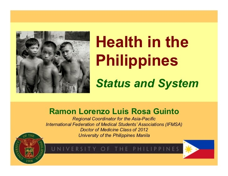Health in the                       Philippines                       Status and System Ramon Lorenzo Luis Rosa Guinto    ...
