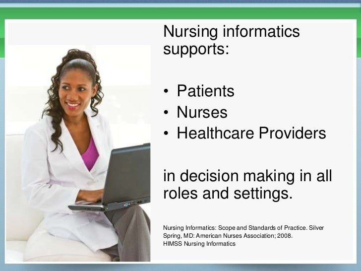 importance of nursing informatics in nurses daily practice Start studying informatics final learn and tjc requirements in daily practice the national league of nursing d nurse practice acts of state.