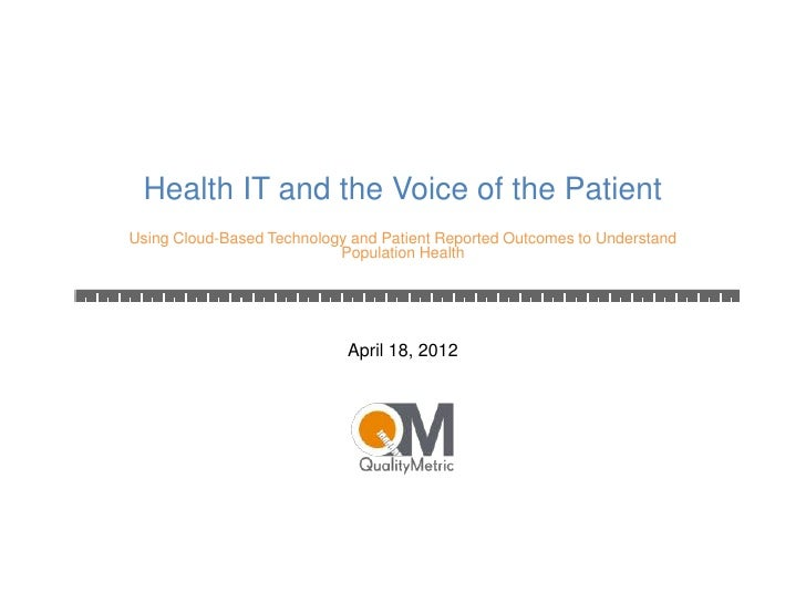 Health IT and the Voice of the PatientUsing Cloud-Based Technology and Patient Reported Outcomes to Understand            ...
