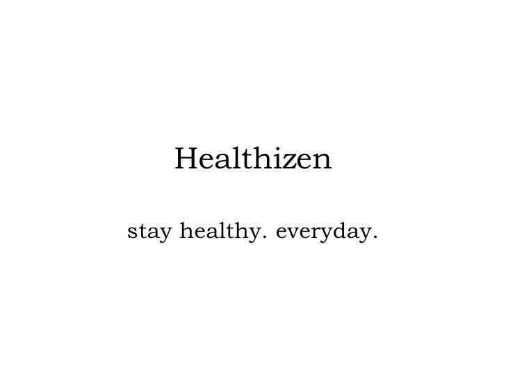 Healthizen stay healthy. everyday.