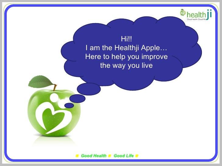 Hi!! I am the Healthji Apple… Here to help you improve the way you live