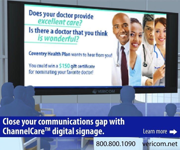 Close your communications gap with ChannelCareTM digital signage.         Learn more                           800.800.109...