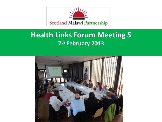 Health Links Forum Meeting 5       7th February 2013