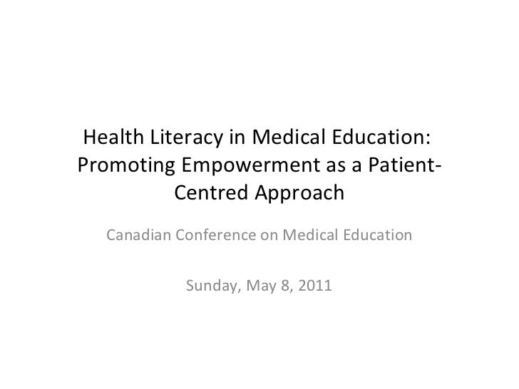 Health Literacy in Medical Education:  Promoting Empowerment as a Patient-Centred Approach Canadian Conference on Medical ...