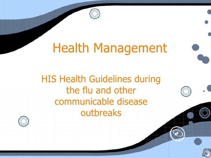 Health Management HIS Health Guidelines during the flu and other communicable disease outbreaks