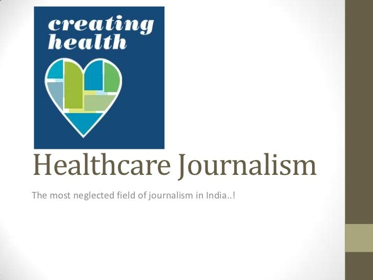 Healthcare JournalismThe most neglected field of journalism in India..!