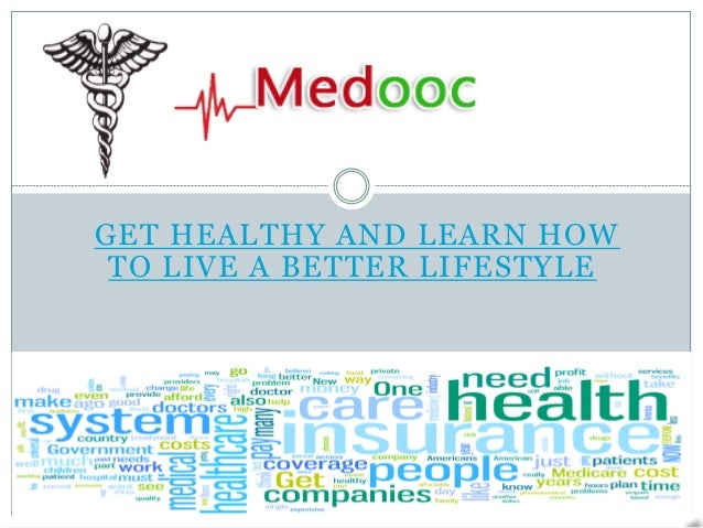 GET HEALTHY AND LEARN HOW TO LIVE A BETTER LIFESTYLE
