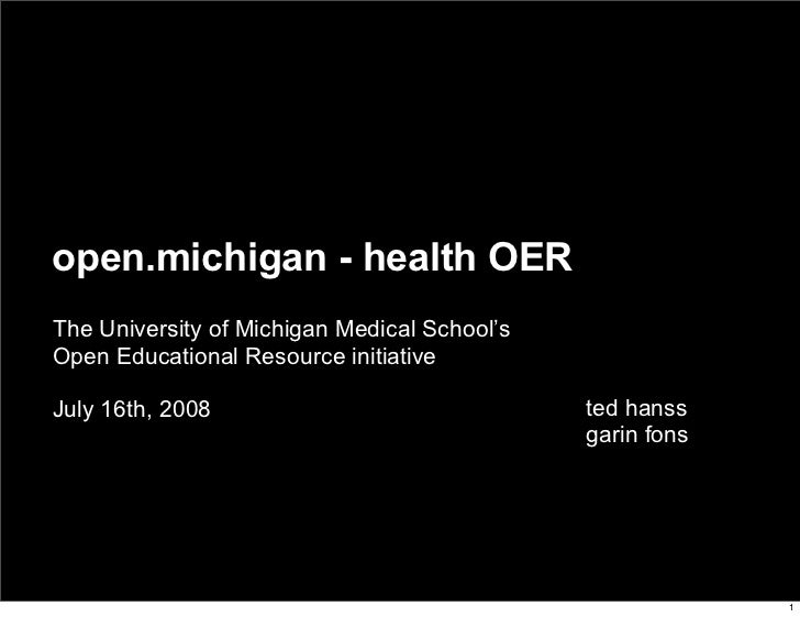 open.michigan - health OER The University of Michigan Medical School's Open Educational Resource initiative  July 16th, 20...