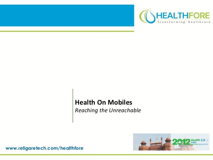 Health on Mobiles - Reaching the Unreachable