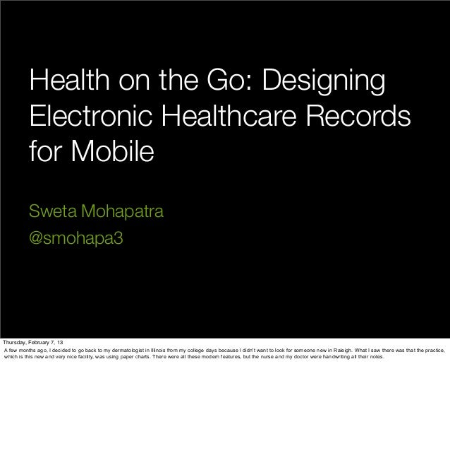 Health on the Go: Designing           Electronic Healthcare Records           for Mobile           Sweta Mohapatra        ...