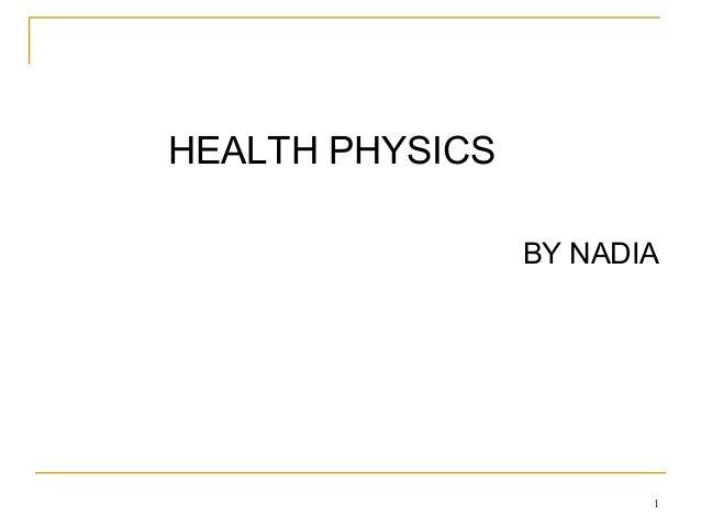 HEALTH PHYSICS BY NADIA  1