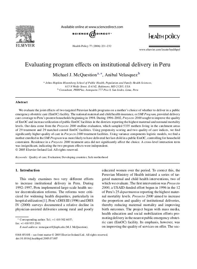Health Policy 77 (2006) 221–232 Evaluating program effects on institutional delivery in Peru Michael J. McQuestiona,∗, Ani...