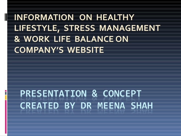 INFORMATION  ON  HEALTHY  LIFESTYLE,  STRESS  MANAGEMENT &  WORK  LIFE  BALANCE ON COMPANY'S  WEBSITE