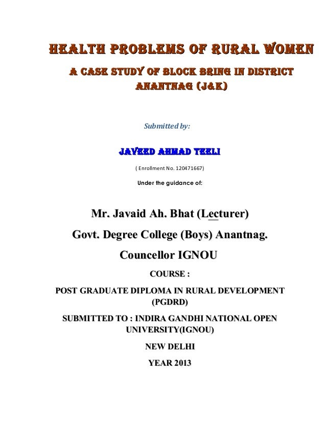 HEALTH PROBLEMS OF RURAL WOMEN A CASE STUdy OF BLOCk BRiNg iN diSTRiCT ANANTNAg (j&k)  Submitted by:  jAvEEd AHMAd TEELi (...