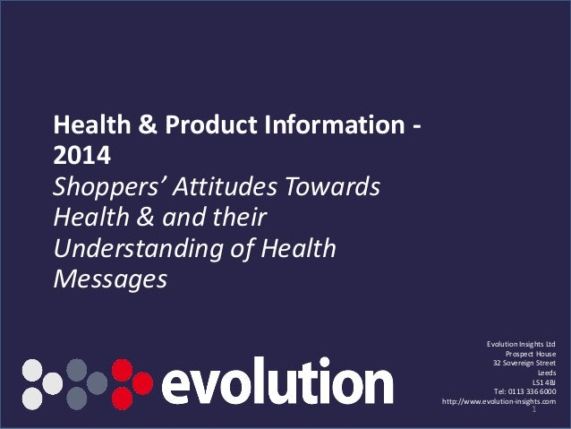 Health & Product Information - 2014 Shoppers' Attitudes Towards Health & and their Understanding of Health Messages Evolut...