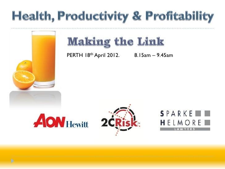 PERTH 18th April 2012.   8.15am – 9.45am