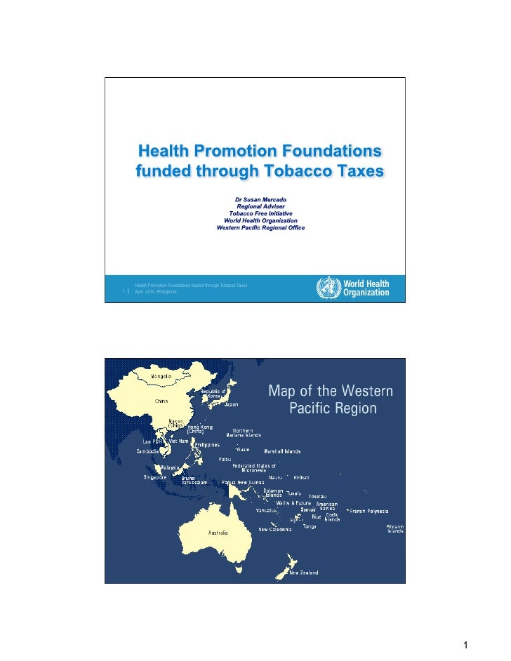 Health Promotion Foundations funded through Tobacco Taxes 1    April 2010, Philippines          Health Promotion Foundatio...