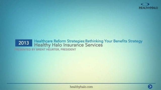 Your Presenter Brent Heurter, CBWA President, Healthy Halo Insurance Services brent@healthyhalo.com 323.319.6626 2