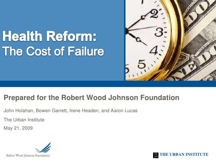 Prepared for the Robert Wood Johnson Foundation John Holahan, Bowen Garrett, Irene Headen, and Aaron Lucas The Urban Insti...